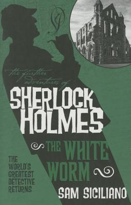 The Further Adventures of Sherlock Holmes - The White Worm Cover Image