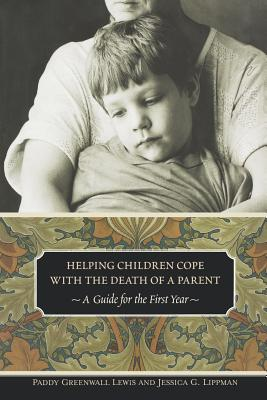 Helping Children Cope with the Death of a Parent: A Guide for the First Year (Contemporary Psychology) Cover Image