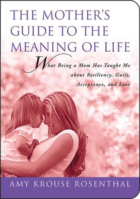 The Mother's Guide to the Meaning of Life Cover