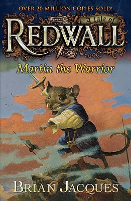 Martin the Warrior: A Tale from Redwall Cover Image