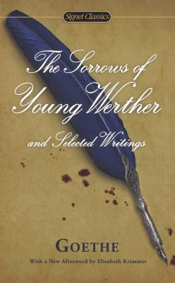 The Sorrows of Young Werther and Selected Writings Cover