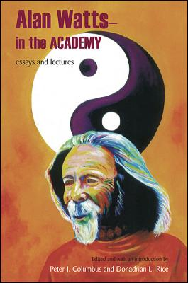 Alan Watts - In the Academy: Essays and Lectures Cover Image