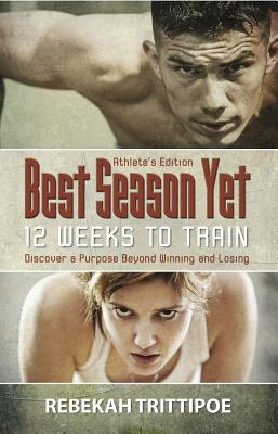 Best Season Yet: 12 Weeks to Train: Athlete's Edition Cover Image