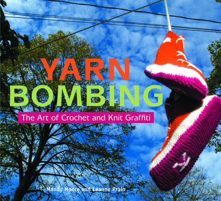 Yarn Bombing: The Art of Crochet and Knit Graffiti Cover Image