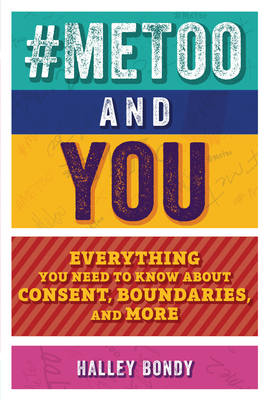 #metoo and You: Everything You Need to Know about Consent, Boundaries, and More Cover Image