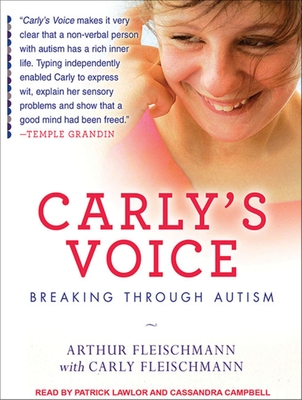 Carly's Voice: Breaking Through Autism Cover Image