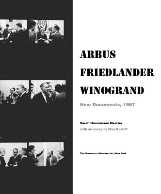 Arbus Friedlander Winogrand: New Documents, 1967 Cover Image