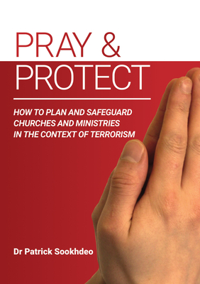 Pray & Protect: How to Plan and Safeguard Churches and Ministries in the Context of Terrorism Cover Image