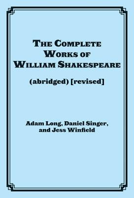 The Complete Works of William Shakespeare: (abridged) (revised) (Applause Books) Cover Image
