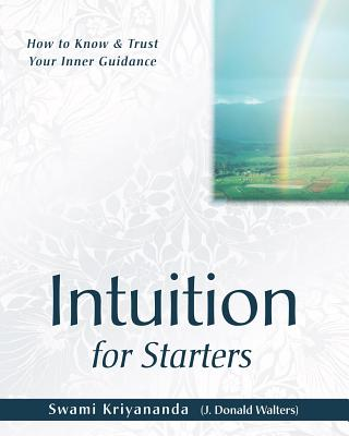 Intuition for Starters: How to Know and Trust Your Inner Guidance Cover Image