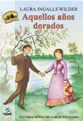 Aquellos Anos Dorados = These Happy Golden Years (Little House) Cover Image