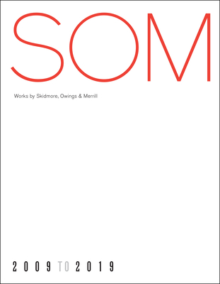 SOM: Works by Skidmore, Owings & Merrill, 20092019 Cover Image