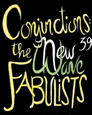 Conjunctions: 39, the New Wave Fabulist Cover Image