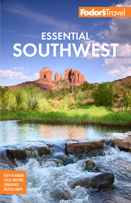 Fodor's Essential Southwest: The Best of Arizona, Colorado, New Mexico, Nevada, and Utah (Full-Color Travel Guide) Cover Image