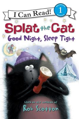 Splat the Cat: Good Night, Sleep Tight (I Can Read Level 1) Cover Image