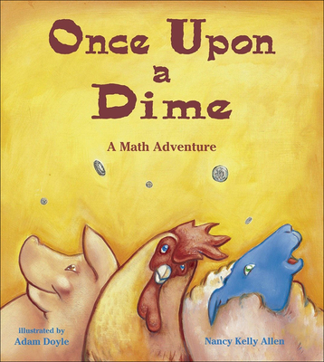 Once Upon a Dime: A Math Adventure Cover Image