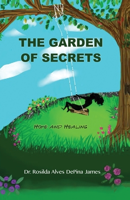 The Garden Of Secrets: Hope And Healing Cover Image