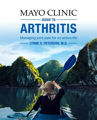 Mayo Clinic Guide to Arthritis: Managing Joint Pain for an Active Life Cover Image