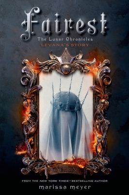 Fairest: The Lunar Chronicles: Levana's Story Cover Image