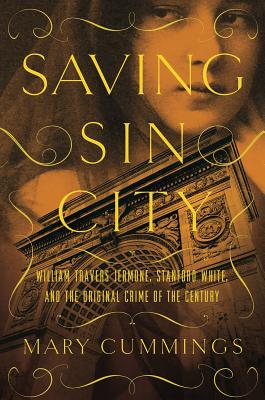 Saving Sin City: William Travers Jerome, Stanford White, and the Original Crime of the Century Cover Image