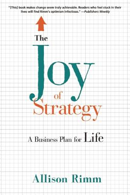 The Joy of Strategy: A Business Plan for Life cover