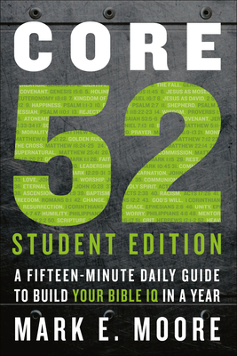 Core 52 Student Edition: A Fifteen-Minute Daily Guide to Build Your Bible IQ in a Year Cover Image