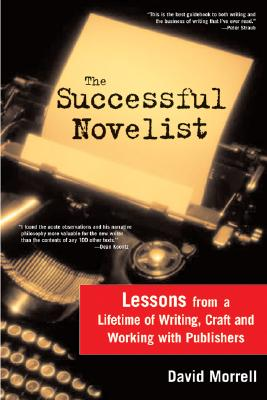 The Successful Novelist: A Lifetime of Lessons about Writing and Publishing Cover Image