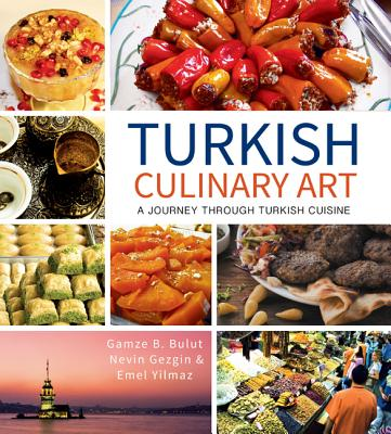 Turkish Culinary Art: A Journey Through Turkish Cuisine Cover Image