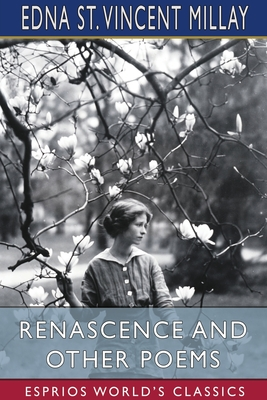 Renascence and Other Poems (Esprios Classics) Cover Image