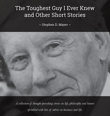 The Toughest Guy I Ever Knew And Other Short Stories Cover Image