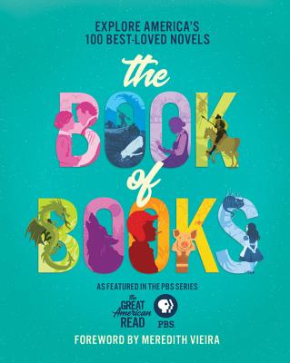 The Great American Read: The Book of Books: Explore America's 100 Best-Loved Novels Cover Image