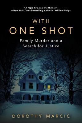With One Shot: Family Murder and a Search for Justice Cover Image