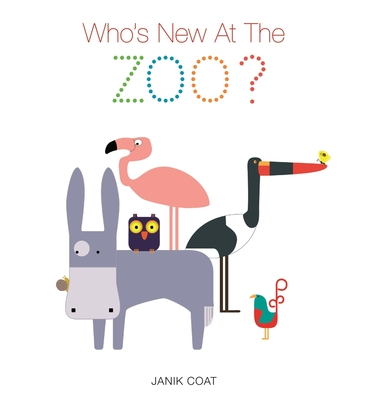 Who's New at the Zoo? by Janik Coat