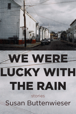 We Were Lucky with the Rain (stories) Cover Image