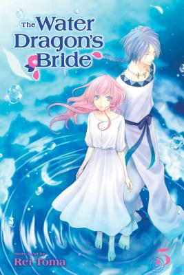 Cover for The Water Dragon's Bride, Vol. 5 (The Water Dragon's Bride #5)
