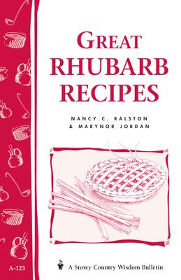 Great Rhubarb Recipes: Storey's Country Wisdom Bulletin A-123 (Storey Country Wisdom Bulletin) Cover Image