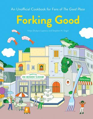 Forking Good: An Unofficial Cookbook for Fans of The Good Place Cover Image