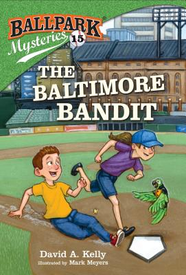 Ballpark Mysteries #15: The Baltimore Bandit Cover Image