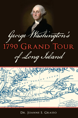 George Washington's 1790 Grand Tour of Long Island Cover Image
