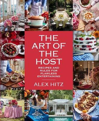 The Art of the Host: Recipes And Rules For Flawless Entertaining Cover Image
