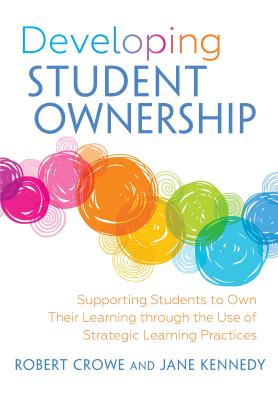Developing Student Ownership: Supporting Students to Own Their Learning Through the Use of Strategic Learning Practices Cover Image