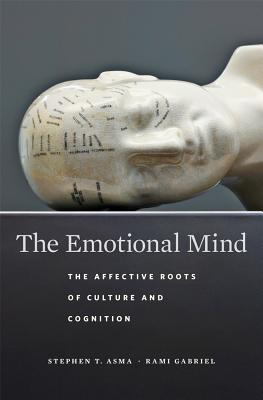 The Emotional Mind: The Affective Roots of Culture and Cognition Cover Image