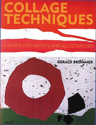 Collage Techniques: A Guide for Artists and Illustrators Cover Image