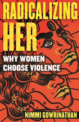 Radicalizing Her: Why Women Choose Violence Cover Image