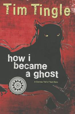 How I Became a Ghost: A Choctaw Trail of Tears Story Cover Image