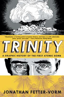 Trinity: A Graphic History of the First Atomic Bomb Cover Image