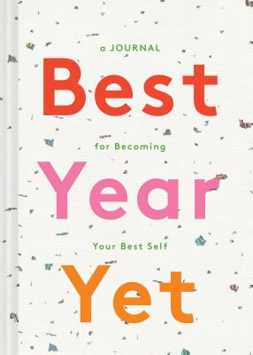 Best Year Yet: A Journal for Becoming Your Best Self (Self Improvement Journal, New Year's Gift, Mother's Day Gift) Cover Image