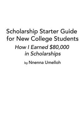 Scholarship Starter Guide for New College Students Cover Image