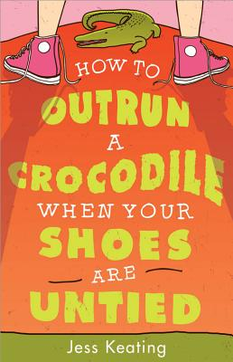 How to Outrun a Crocodile When Your Shoes Are Untied (My Life Is a Zoo #1) Cover Image