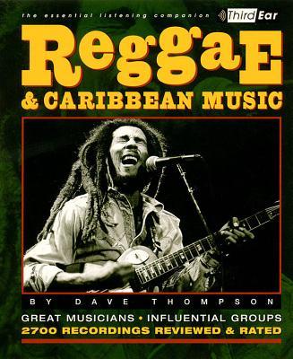 Reggae & Caribbean Music: Third Ear: The Essential Listening Companion Cover Image